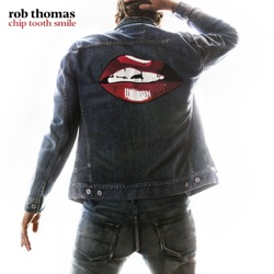 Chip Tooth Smile by Rob Thomas album songs, credits