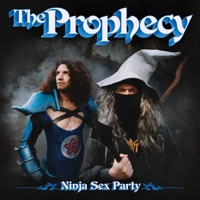 The Prophecy by Ninja Sex Party album overview, reviews and download