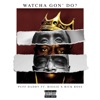 Watcha Gon' Do? (feat. Biggie & Rick Ross) - Single album lyrics, reviews, download