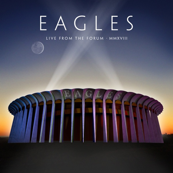 Live From The Forum MMXVIII by Eagles album reviews, ratings, credits