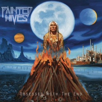 Obsessed with the End by Painted Wives album reviews, ratings, credits
