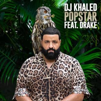 POPSTAR (feat. Drake) - Single by DJ Khaled album reviews, ratings, credits