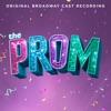 The Prom: A New Musical (Original Broadway Cast Recording) album lyrics, reviews, download