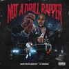 Not a Drill Rapper (feat. G Herbo) - Single album lyrics, reviews, download