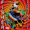Losing It (Radio Edit) by FISHER song lyrics