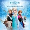 Frozen (Canciones de una Aventura Congelada) album lyrics, reviews, download