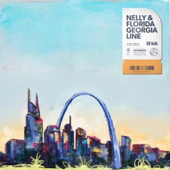 Lil Bit by Nelly & Florida Georgia Line song lyrics, reviews, ratings, credits