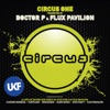 Circus One presented by Doctor P and Flux Pavilion by Various Artists album lyrics