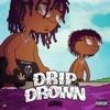 Drip or Drown album lyrics, reviews, download