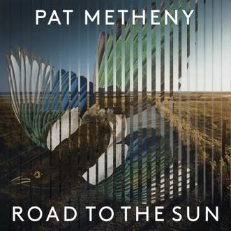 Road to the Sun by Pat Metheny, Jason Vieaux & Los Angeles Guitar Quartet album reviews, ratings, credits