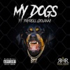 My Dogs (feat. Payroll Giovanni) - Single album lyrics, reviews, download