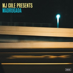 MJ Cole Presents Madrugada by MJ Cole album songs, reviews, credits