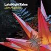Late Night Tales: Jon Hopkins album lyrics, reviews, download
