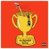 Already Won - Single album lyrics, reviews, download