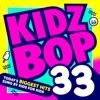 Kidz Bop 33 album lyrics, reviews, download