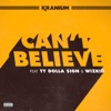 Can't Believe (feat. Ty Dolla $ign & WizKid) - Single album lyrics, reviews, download