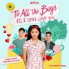 """About Love (From The Netflix Film """"To All The Boys: P.S. I Still Love You"""") song lyrics"""