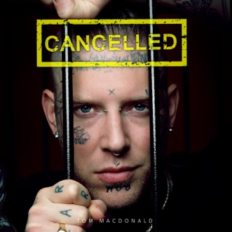 Cancelled by Tom MacDonald song lyrics, reviews, ratings, credits