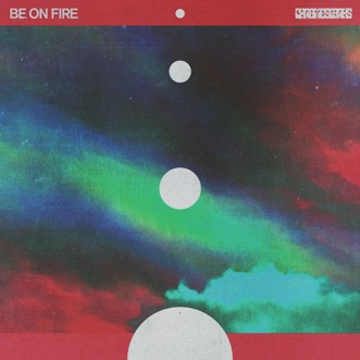 Be on Fire - EP by Chrome Sparks album reviews, ratings, credits