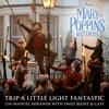 "Trip a Little Light Fantastic (From ""Mary Poppins Returns""/Edit) - Single album lyrics, reviews, download"