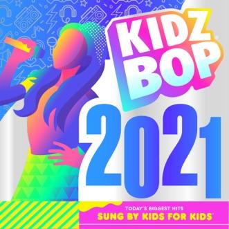 KIDZ BOP 2021 by KIDZ BOP Kids album reviews, ratings, credits