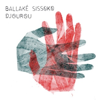 Djourou by Ballaké Sissoko album reviews, ratings, credits
