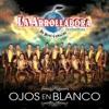 Ojos en Blanco by La Arrolladora Banda el Limón de René Camacho album lyrics