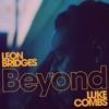 Beyond (Live) [feat. Luke Combs] - Single album lyrics, reviews, download