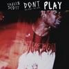 Don't Play (feat. The 1975 & Big Sean) - Single album lyrics, reviews, download