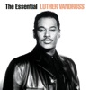 The Essential Luther Vandross by Luther Vandross album lyrics