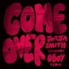 Come Over (Remix) - Single album lyrics, reviews, download