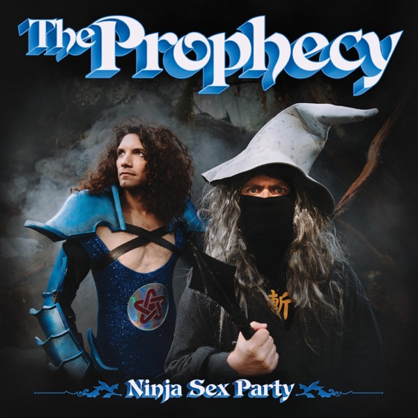 The Prophecy by Ninja Sex Party album reviews, ratings, credits