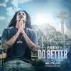 Do Better (Remix) [feat. Philthy Rich, OMB Peezy & Mozzy] song lyrics
