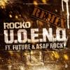U.O.E.N.O. (Remix) [feat. Future & A$AP Rocky] - Single album lyrics, reviews, download