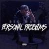 Personal Problems (feat. Derez De'Shon) song lyrics