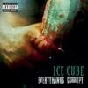 Everythangs Corrupt by Ice Cube album lyrics