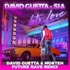 Let's Love (David Guetta & MORTEN Future Rave Remix) - Single album lyrics, reviews, download