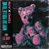 Why Do You Lie to Me (feat. Lil Baby) - Single album lyrics, reviews, download