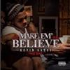 Make 'em Believe album lyrics, reviews, download