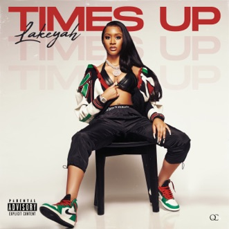 Time's Up by Lakeyah album reviews, ratings, credits