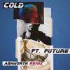 Cold (Ashworth Remix) [feat. Future] - Single album lyrics, reviews, download