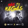No Te Hagas - Single album lyrics, reviews, download