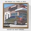 Never Go Back Broke (feat. T-Rell & MO3) - Single album lyrics, reviews, download