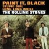 Paint It, Black / Stupid Girl / Long Long While - Single album lyrics, reviews, download