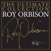 The Ultimate Collection by Roy Orbison album lyrics
