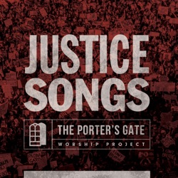 Justice Songs by The Porter's Gate album songs, credits