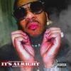 It's Alright (feat. Lloyd Banks & Shemon Luster) - Single album lyrics, reviews, download