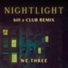Nightlight (Bill Z Club Remix) - Single album lyrics, reviews, download