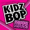 KIDZ BOP Greatest Hits! album lyrics, reviews, download