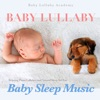 Baby Lullaby: Relaxing Piano Lullabies and Natural Sleep Aid for Baby Sleep Music album lyrics, reviews, download